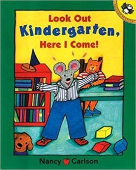 Cover for Look Out Kindergarten, Here I Come!